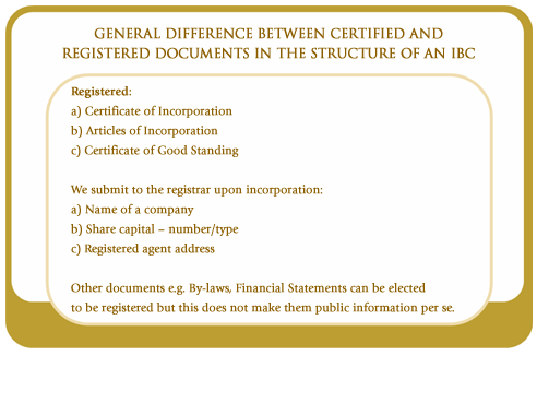 General difference between certified and registered documents in the structure of an IBC