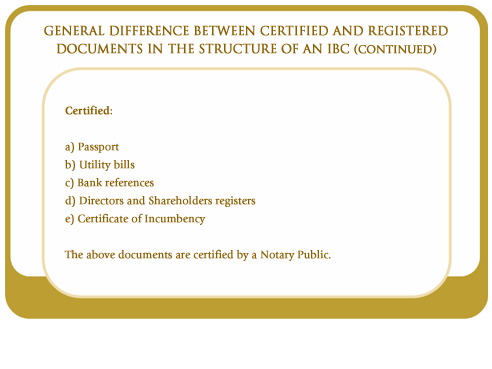 General difference between certified and registered documents in the structure of an IBC (continued)